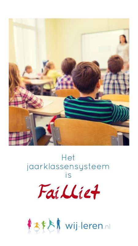 Leerstofjaarklassensysteem is failliet!