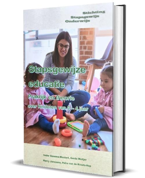 Stapsgewijze educatie Praktijk en theorie over kinderen van 0-4 jaar