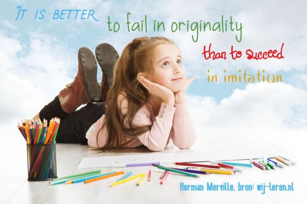De lerende mens - It is better to fail in originality than to succeed in imitation