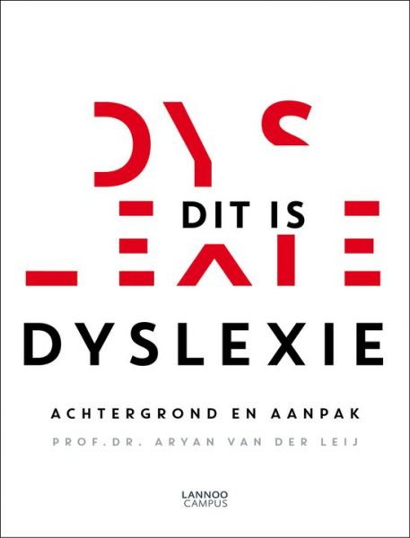 Dit is dyslexie: een bestseller over dyslexie